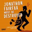 Jonathon Fairfax Must Be Destroyed Audiobook