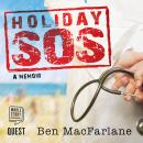 Holiday SOS: the Life-Saving Adventures of a Travelling Doctor, Ben Macfarlane