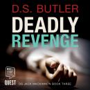 Deadly Revenge: DS Jack Mackinnon Crime Series Book 3, D.S. Butler