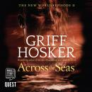 Across the Seas: New World Book 2, Griff Hosker