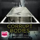 Corrupt Bodies: Death and Dirty Dealing in a London Morgue Audiobook