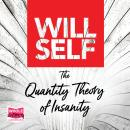 The Quantity Theory of Insanity Audiobook