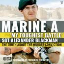 Marine A: The Truth about the Murder Conviction Audiobook