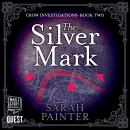 Silver Mark: The Crow Investigations Book 2, Sarah Painter