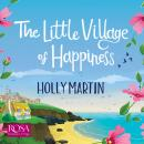 Little Village of Happiness, Holly Martin