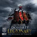 Legionary: The Scourge of Thracia: Legionary Book 4 Audiobook