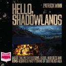 Hello, Shadowlands: Inside the Meth Fiefdoms, Rebel Hideouts and Bomb-Scarred Party Towns of Southea Audiobook