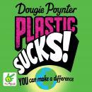 Plastic Sucks Audiobook