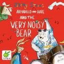 Armadillo and Hare and the Very Noisy Bear Audiobook