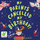 My Parents Cancelled My Birthday Audiobook
