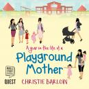A Year in the Life of a Playground Mother: A School Gates Comedy Book 1 Audiobook