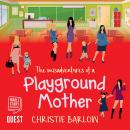 The Misadventures of a Playground Mother: A funny feel-good comedy of life at the school gates: Volu Audiobook