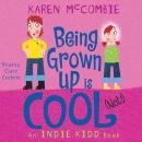 Indie Kidd: Being Grown Up Is Cool (Not!) Audiobook
