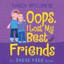 Indie Kidd: Oops, I Lost My Best(est) Friends Audiobook