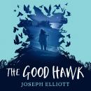 The Good Hawk Audiobook