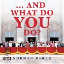 ...And What Do You Do?: What The Royal Family Don't Want You To Know Audiobook