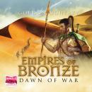 Empires of Bronze: Dawn of War Audiobook