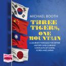 Three Tigers, One Mountain Audiobook