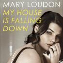 My House Is Falling Down Audiobook