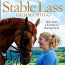 Stable Lass: Tales from a Yorkshire Racing Yard Audiobook
