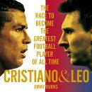 Cristiano and Leo: #whoisthegreatest Audiobook