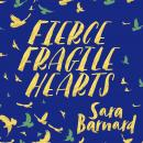 Fierce Fragile Hearts Audiobook
