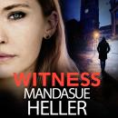 Witness: A Gripping Gangland Thriller Set on the Streets of Manchester Audiobook
