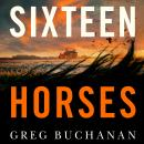 Sixteen Horses Audiobook