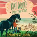 Kat Wolfe Takes the Case Audiobook