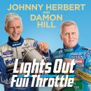 Lights Out, Full Throttle: The Good the Bad and the Bernie of Formula One Audiobook