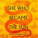 She Who Became the Sun Audiobook