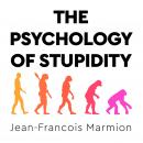 The Psychology of Stupidity Audiobook