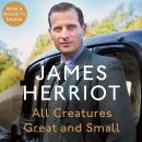 All Creatures Great and Small: The Classic Memoirs of a Yorkshire Country Vet, James Herriot