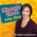 Miranda Hart's Joke Shop: The Complete BBC Radio Comedy Series Audiobook