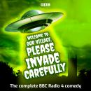 Welcome to our Village Please Invade Carefully: Series 1 & 2 Audiobook