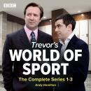 Trevor's World of Sport: The Complete Series 1-3 Audiobook