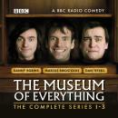The Museum of Everything: The Complete Series 1-3 Audiobook