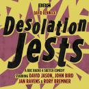 Desolation Jests: A BBC Radio Sketch Comedy Audiobook