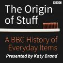 The Origin of Stuff Audiobook