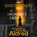 Doctor Who: At Childhood's End: Thirteenth Doctor Novel Audiobook
