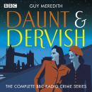 Daunt & Dervish: The Complete BBC Radio crime series Audiobook