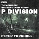 P Division: The Complete BBC Radio crime series Audiobook