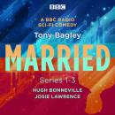 Married: A BBC Radio Sci-Fi Comedy: Series 1-3 Audiobook