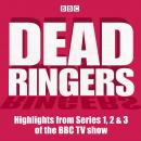 Dead Ringers: Highlights from Series 1, 2 & 3 of the BBC TV show Audiobook