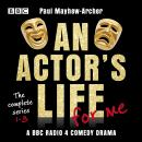 An Actor's Life for Me: The complete series 1-3: A BBC Radio 4 comedy drama Audiobook