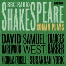 BBC Radio Shakespeare: A Collection of Three Roman Plays Audiobook