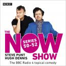 The Now Show: Series 50-52: The BBC Radio 4 topical comedy Audiobook