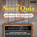 The News Quiz: Vintage Treasures: Classic highlights from the topical BBC Radio 4 panel show Audiobook