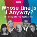 Whose Line Is It Anyway?: The complete BBC radio series Audiobook