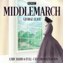 Middlemarch: A BBC Radio 4 full-cast dramatisation Audiobook